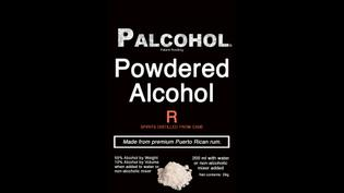 State Looks to Ban Powdered Alcohol